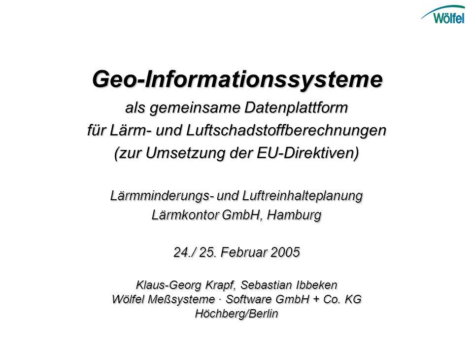 Geo-Informationssysteme als gemeinsame Datenplattform für Lärm- und Luftschadstoffberechnungen (zur Umsetzung der EU-Direktiven) Lärmminderungs- und L