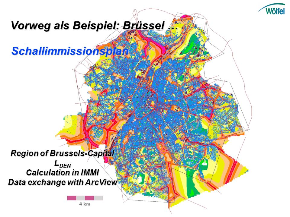 Vorweg als Beispiel: Brüssel … Region of Brussels-Capital L DEN Calculation in IMMI Data exchange with ArcView Schallimmissionsplan