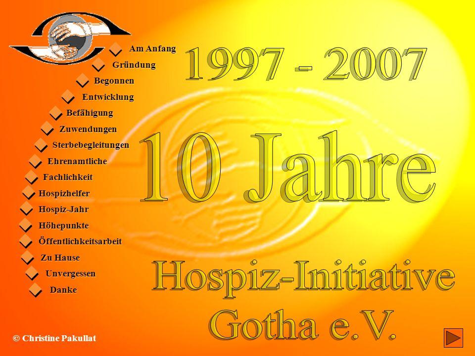 Am Anfang Gründung Begonnen Entwicklung Befähigung Zuwendungen Sterbebegleitungen Ehrenamtliche Fachlichkeit Hospizhelfer Hospiz-Jahr Höhepunkte Öffen