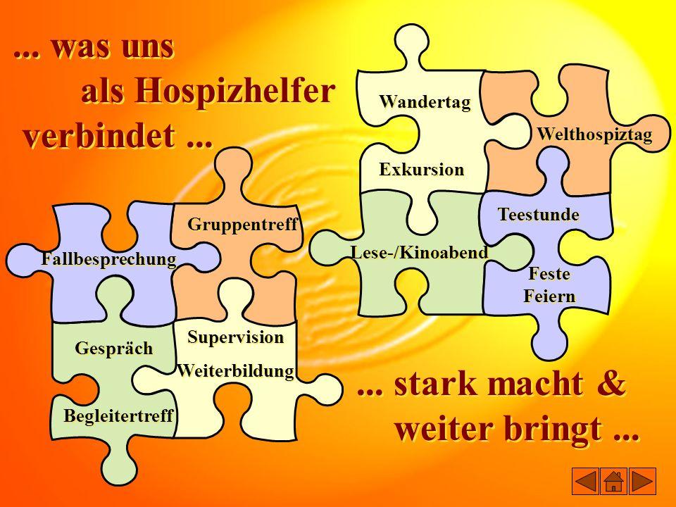 ... was uns als Hospizhelfer verbindet...... was uns als Hospizhelfer verbindet...... stark macht & weiter bringt...... stark macht & weiter bringt...