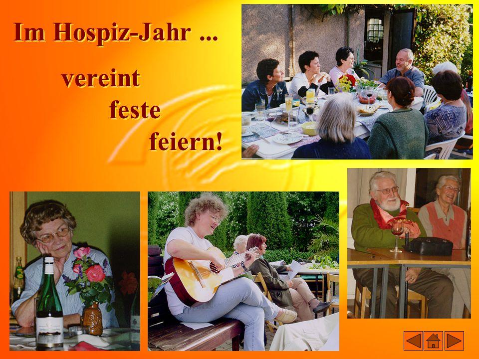 Im Hospiz-Jahr... vereint feste feiern! Im Hospiz-Jahr... vereint feste feiern!