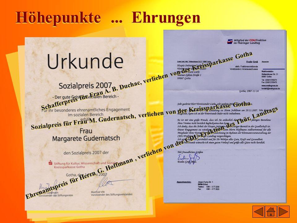 Höhepunkte... Ehrungen Schafferpreis für Frau A. B. Duchac, verliehen von der Kreissparkasse Gotha Sozialpreis für Frau M. Gudernatsch, verliehen von
