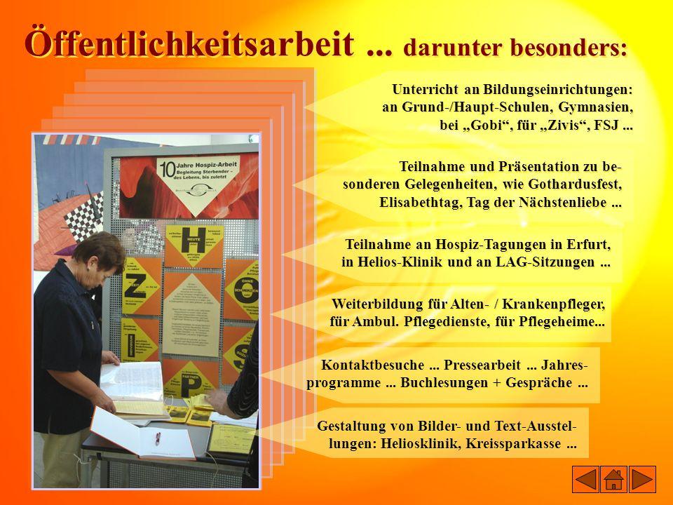 Öffentlichkeitsarbeit... darunter besonders: Unterricht an Bildungseinrichtungen: an Grund-/Haupt-Schulen, Gymnasien, bei Gobi, für Zivis, FSJ... Weit