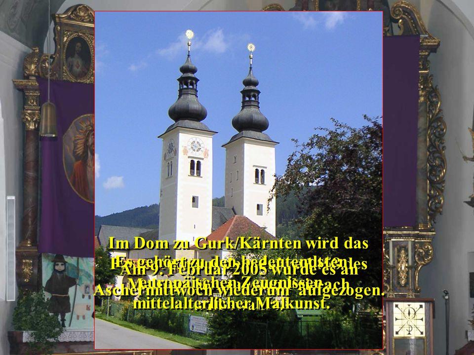 Im Dom zu Gurk/Kärnten wird das Fastentuch aus dem Jahre 1458 des Meisters Konrad von Friesach aufbewahrt. Es gehört zu den bedeutendsten europäischen