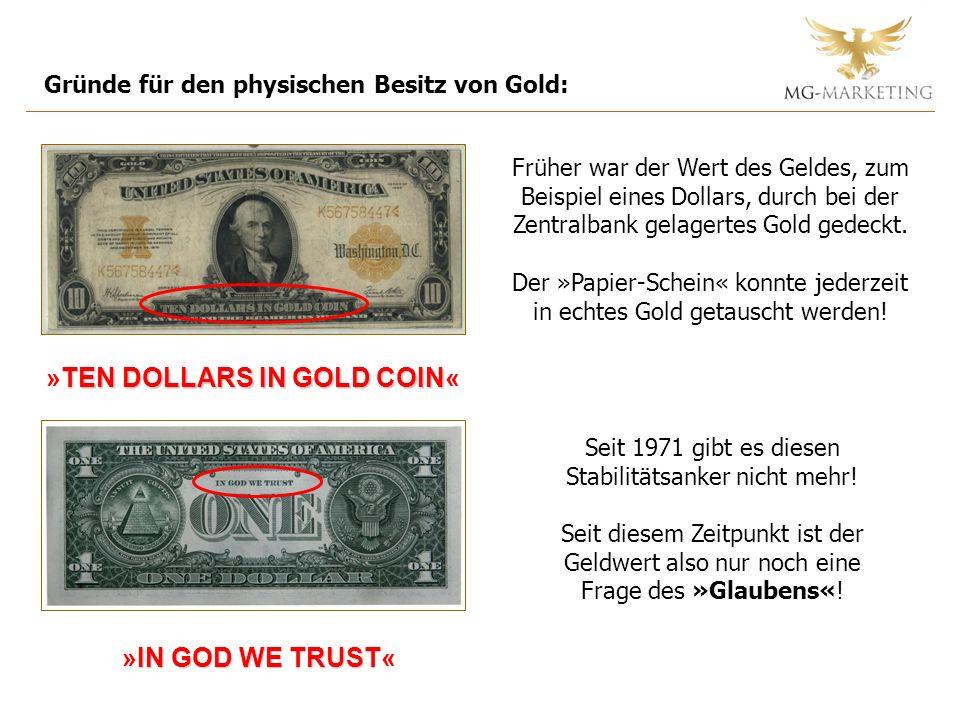 Gründe für den physischen Besitz von Gold: Früher war der Wert des Geldes, zum Beispiel eines Dollars, durch bei der Zentralbank gelagertes Gold gedec