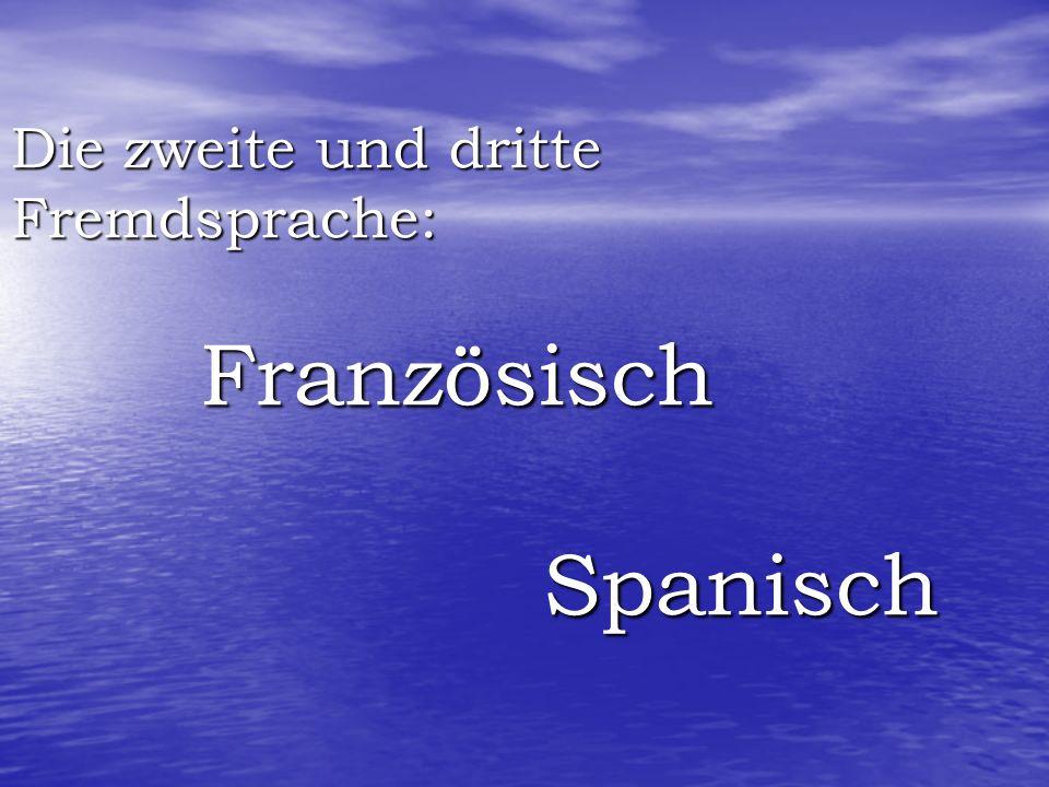 Die zweite und dritte Fremdsprache: Französisch Spanisch