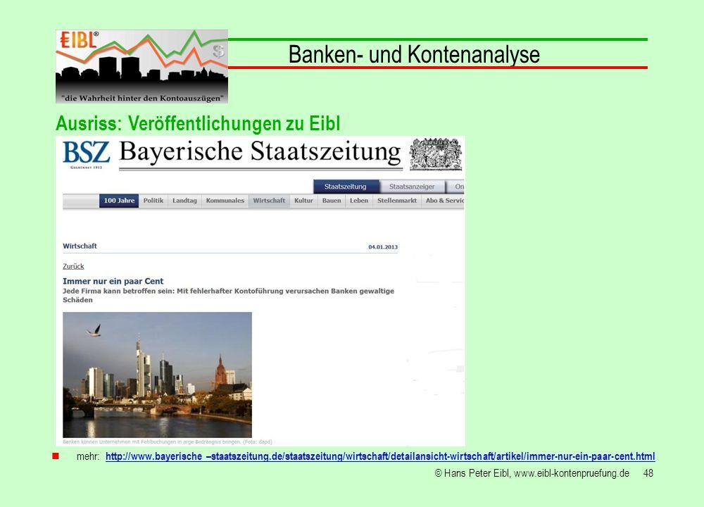 48© Hans Peter Eibl, www.eibl-kontenpruefung.de Banken- und Kontenanalyse mehr: http://www.bayerische –staatszeitung.de/staatszeitung/wirtschaft/detai