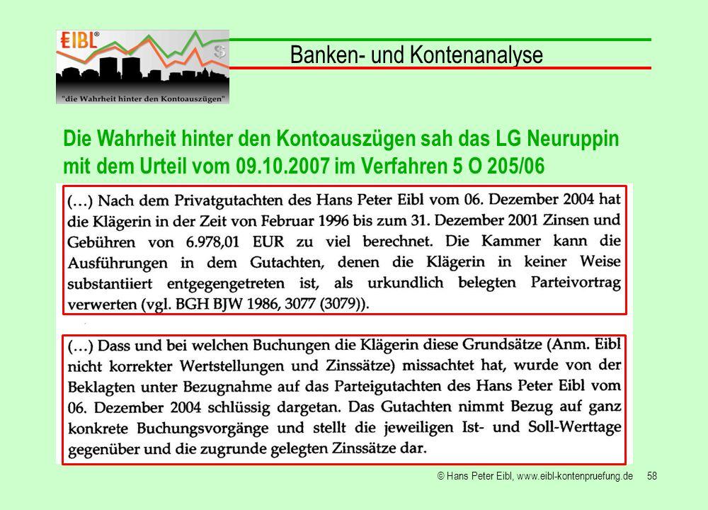 58© Hans Peter Eibl, www.eibl-kontenpruefung.de Banken- und Kontenanalyse Die Wahrheit hinter den Kontoauszügen sah das LG Neuruppin mit dem Urteil vo