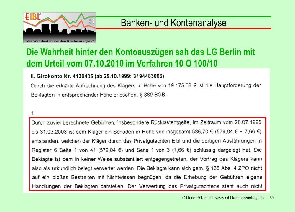 60© Hans Peter Eibl, www.eibl-kontenpruefung.de Banken- und Kontenanalyse Die Wahrheit hinter den Kontoauszügen sah das LG Berlin mit dem Urteil vom 0