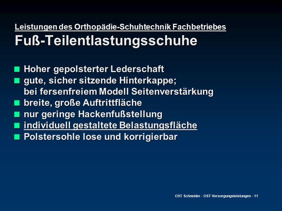 OST Schneider - OST Versorgungsleistungen - 11 Leistungen des Orthopädie-Schuhtechnik Fachbetriebes Fuß-Teilentlastungsschuhe Hoher gepolsterter Leder