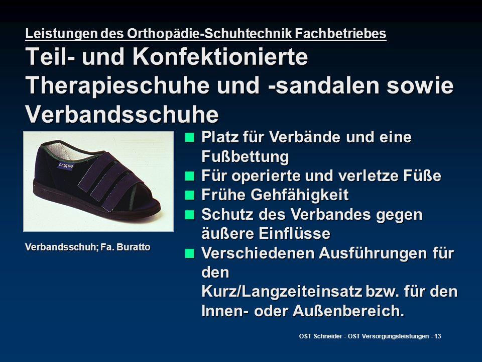 OST Schneider - OST Versorgungsleistungen - 13 Leistungen des Orthopädie-Schuhtechnik Fachbetriebes Teil- und Konfektionierte Therapieschuhe und -sand