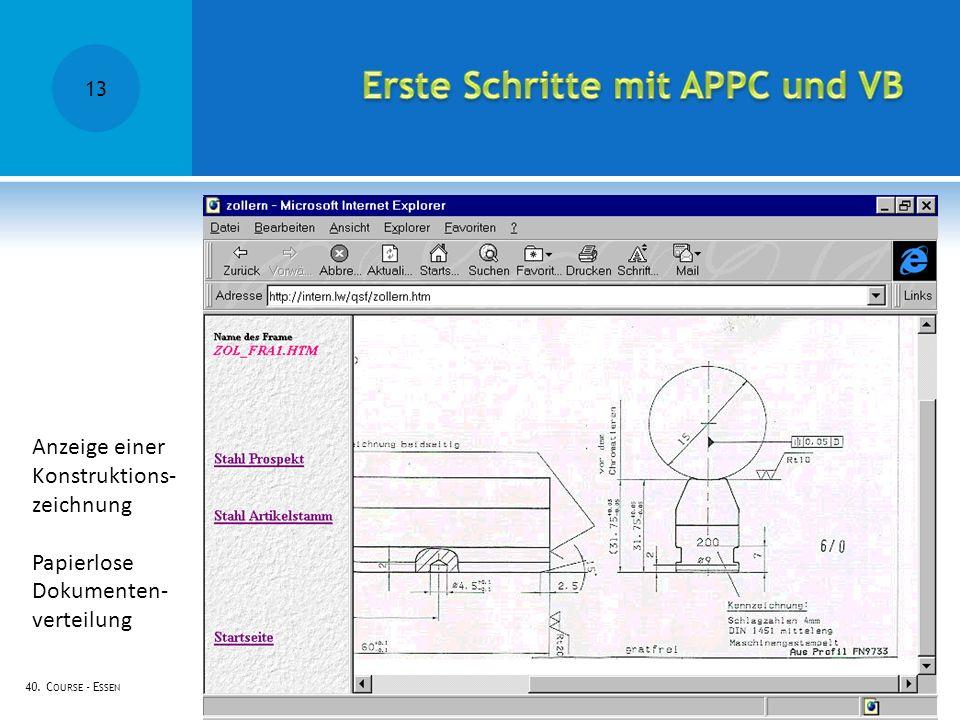 40. C OURSE - E SSEN Anzeige einer Konstruktions- zeichnung Papierlose Dokumenten- verteilung 13