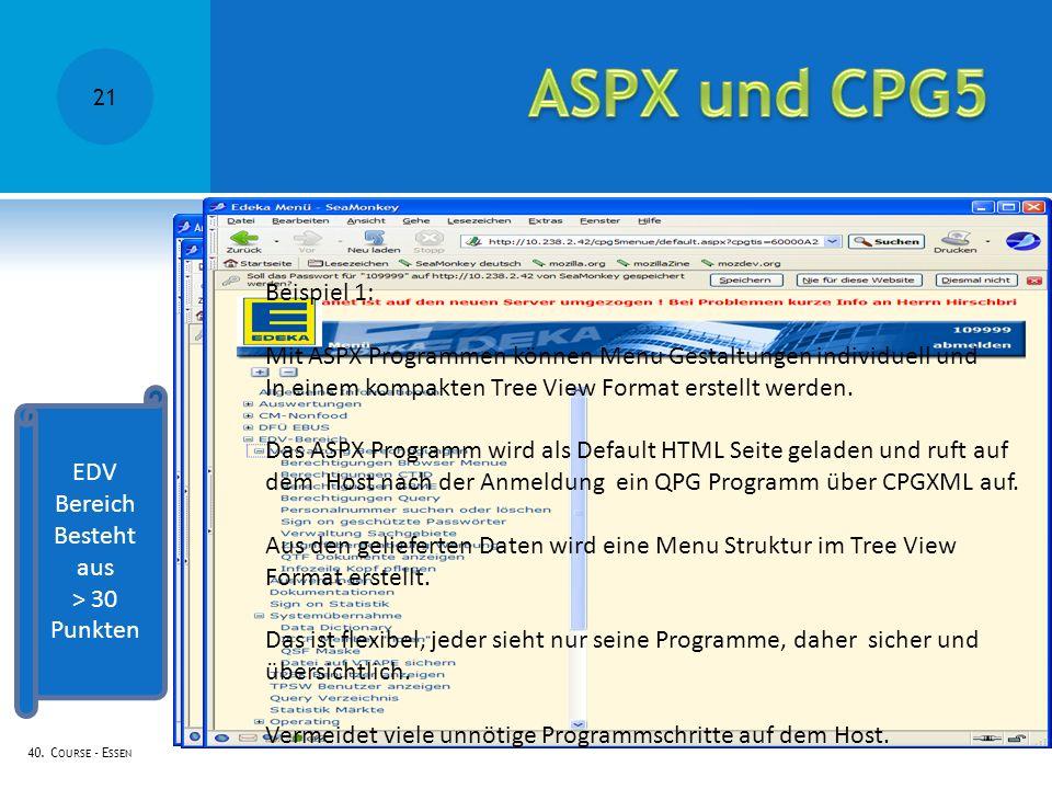 40. C OURSE - E SSEN Beispiel 1: Mit ASPX Programmen können Menu Gestaltungen individuell und In einem kompakten Tree View Format erstellt werden. Das