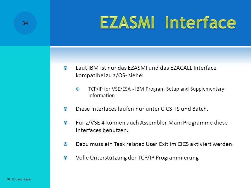 Laut IBM ist nur das EZASMI und das EZACALL Interface kompatibel zu z/OS- siehe: TCP/IP for VSE/ESA - IBM Program Setup and Supplementary Information