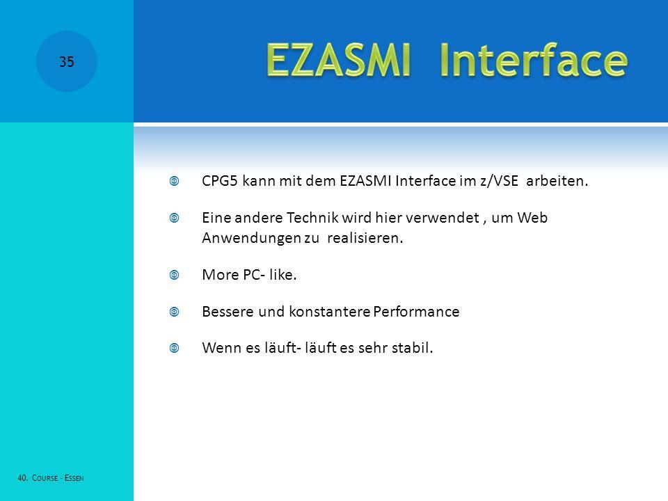 CPG5 kann mit dem EZASMI Interface im z/VSE arbeiten.