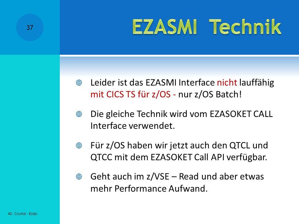 Leider ist das EZASMI Interface nicht lauffähig mit CICS TS für z/OS - nur z/OS Batch.