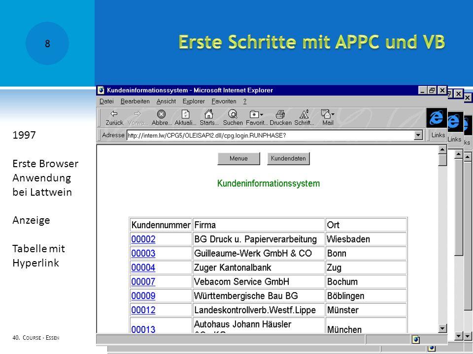 40. C OURSE - E SSEN 1997 Erste Browser Anwendung bei Lattwein Anzeige Tabelle mit Hyperlink 8