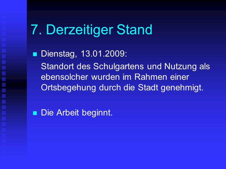 7. Derzeitiger Stand Dienstag, 13.01.2009: Standort des Schulgartens und Nutzung als ebensolcher wurden im Rahmen einer Ortsbegehung durch die Stadt g