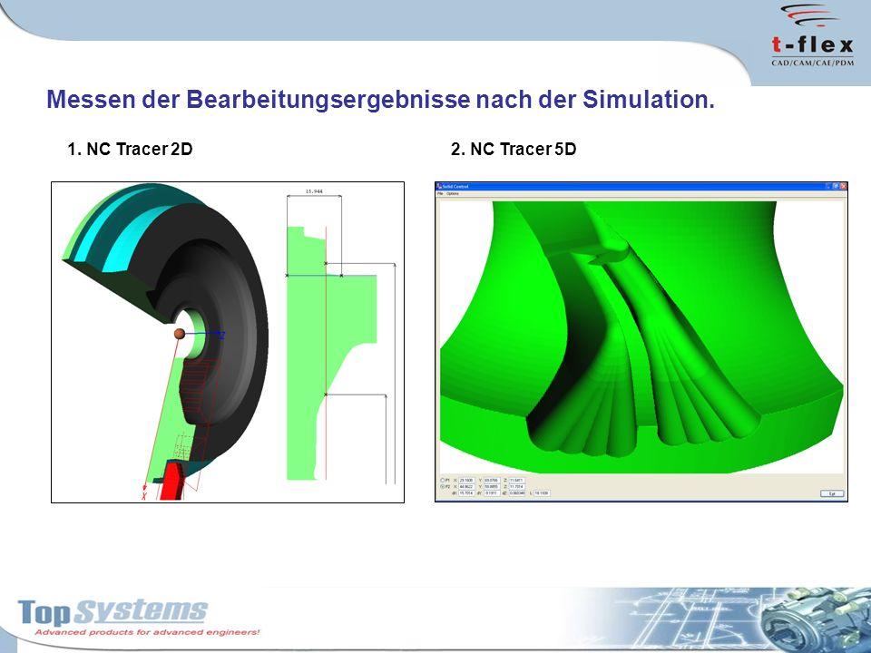 Messen der Bearbeitungsergebnisse nach der Simulation. 1. NC Tracer 2D2. NC Tracer 5D