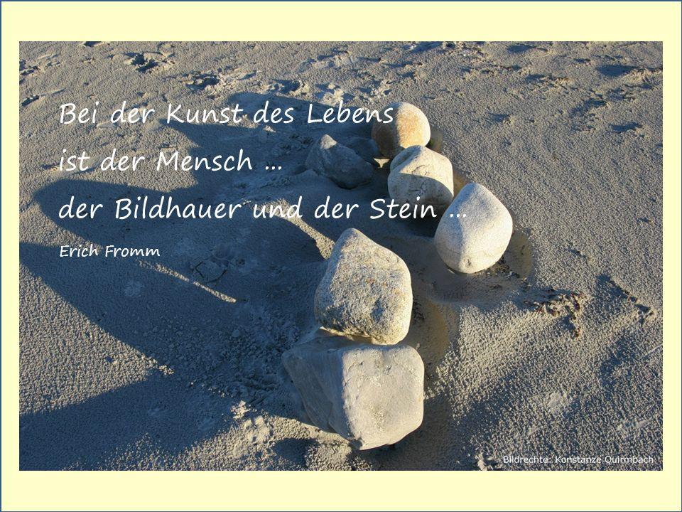 Du bist Bildhauer und Stein Lebensweisheiten ©Konstanze Quirmbach, www.konstanze-quirmbach.de