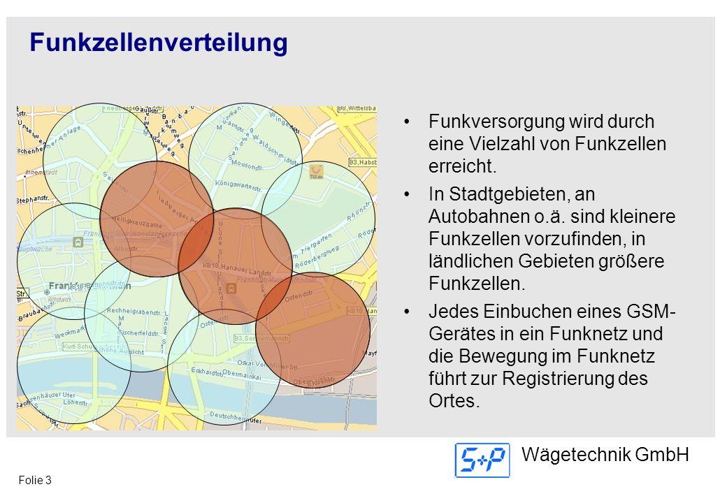 Folie 3 Wägetechnik GmbH Funkzellenverteilung Funkversorgung wird durch eine Vielzahl von Funkzellen erreicht. In Stadtgebieten, an Autobahnen o.ä. si