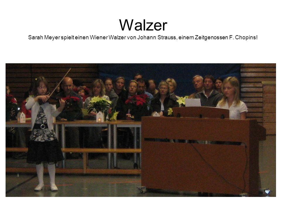 Walzer Sarah Meyer spielt einen Wiener Walzer von Johann Strauss, einem Zeitgenossen F. Chopins!