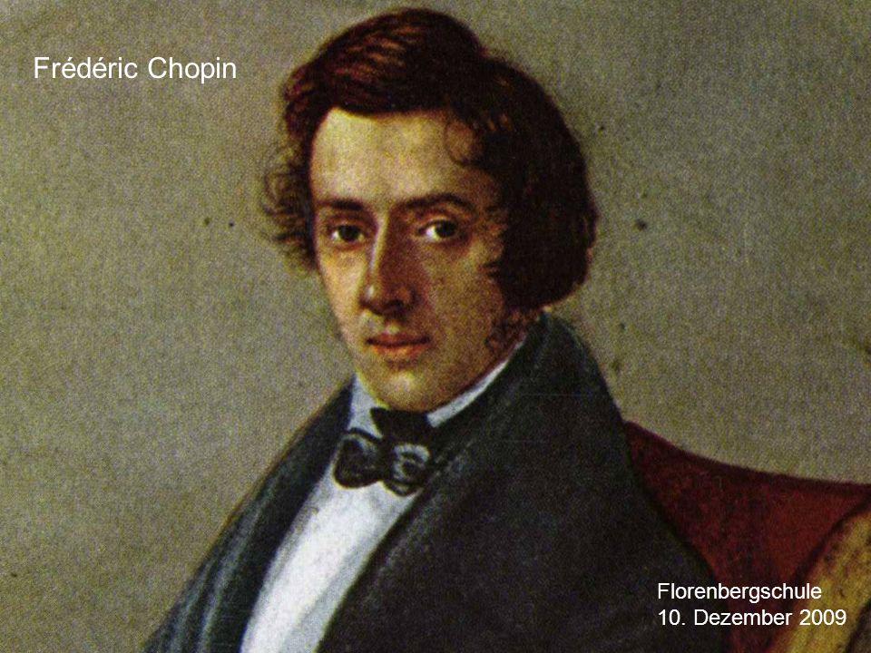 Frédéric Chopin Florenbergschule 10. Dezember 2009