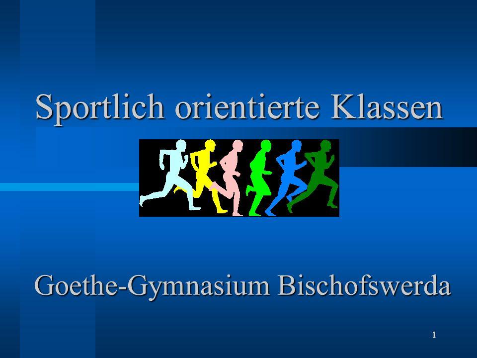 1 Sportlich orientierte Klassen Goethe-Gymnasium Bischofswerda