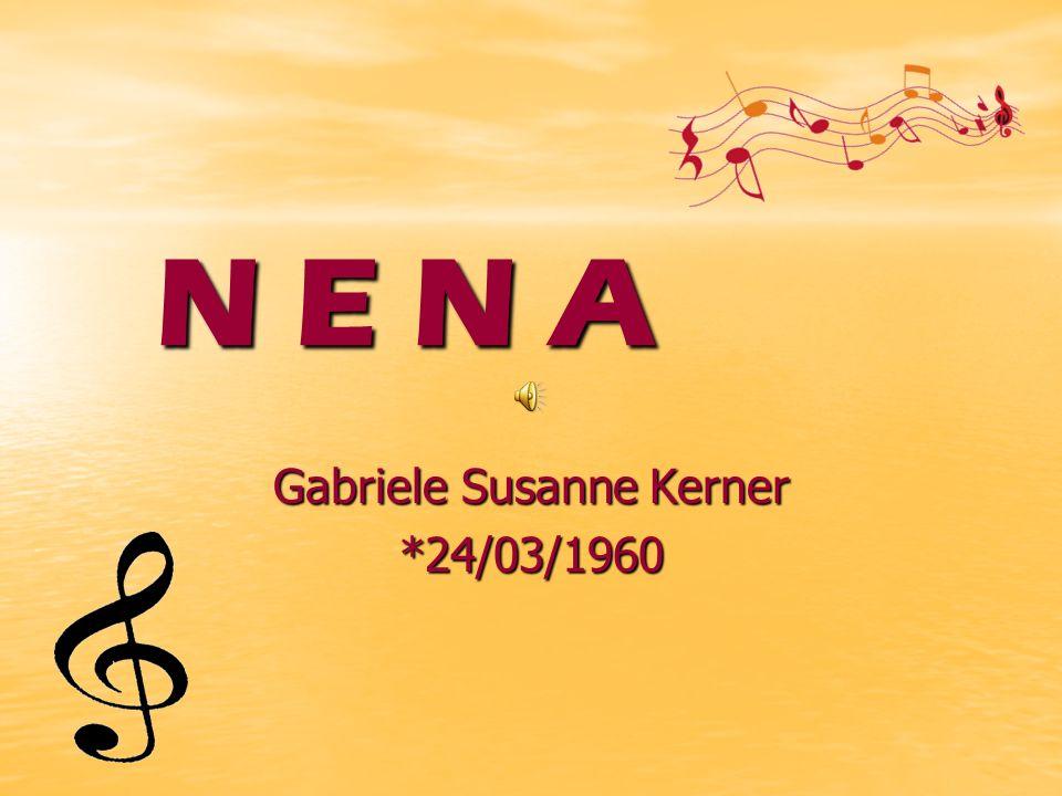 How it began… How it began… Nena was born in Hage (Germany).