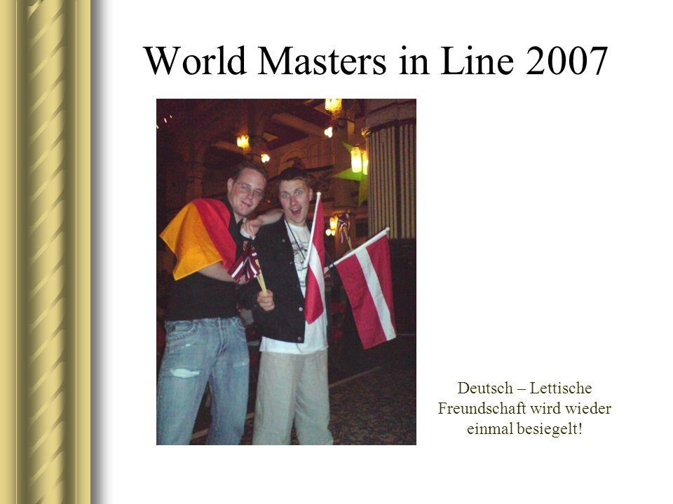 World Masters in Line 2007 Deutsch – Lettische Freundschaft wird wieder einmal besiegelt!