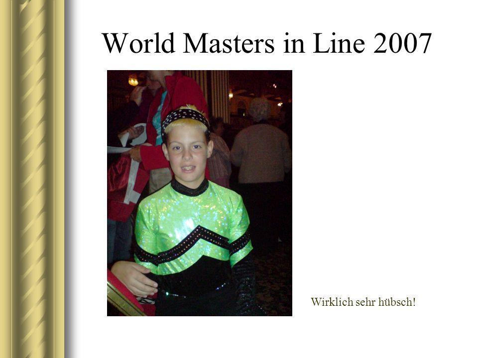 World Masters in Line 2007 Wirklich sehr hübsch!
