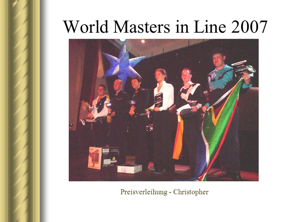 World Masters in Line 2007 Preisverleihung - Christopher