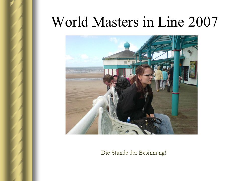 World Masters in Line 2007 Die Stunde der Besinnung!