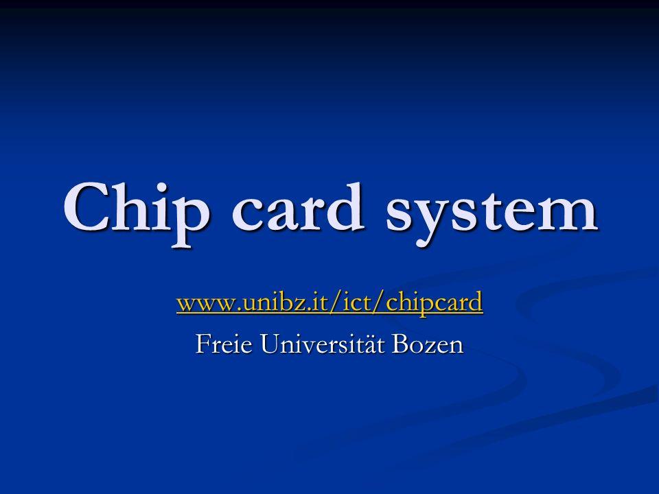 Berührungslose Chipkarte Basis für das Chipkartensystem der Freien Universität Bozen bildet eine Kontaktlose Chipkarte.