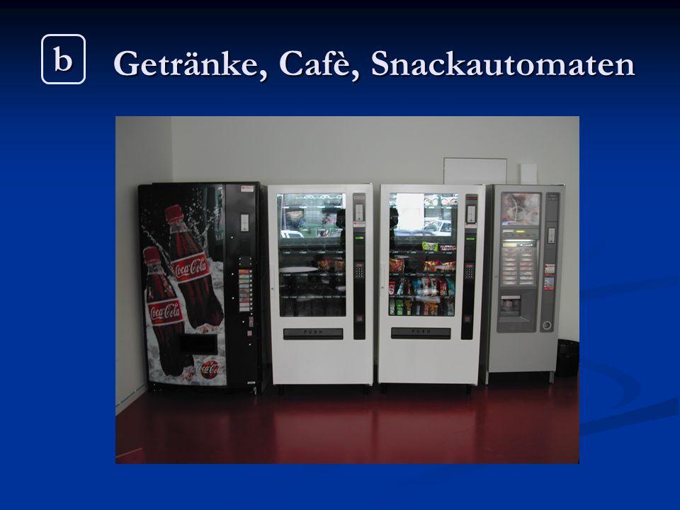Getränke, Cafè, Snackautomaten b