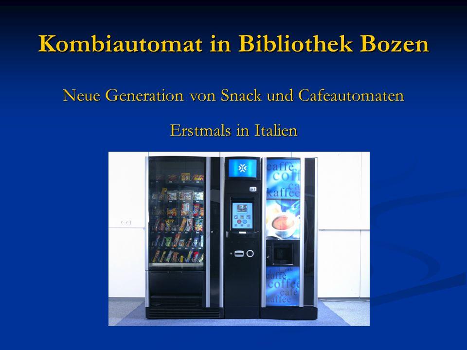 Neue Generation von Snack und Cafeautomaten Erstmals in Italien Kombiautomat in Bibliothek Bozen