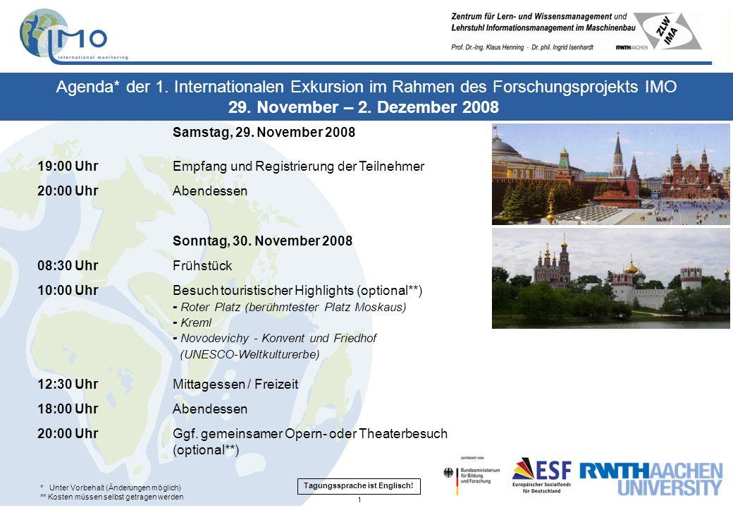 Samstag, 29. November 2008 19:00 UhrEmpfang und Registrierung der Teilnehmer 20:00 UhrAbendessen Sonntag, 30. November 2008 08:30 Uhr Frühstück 10:00