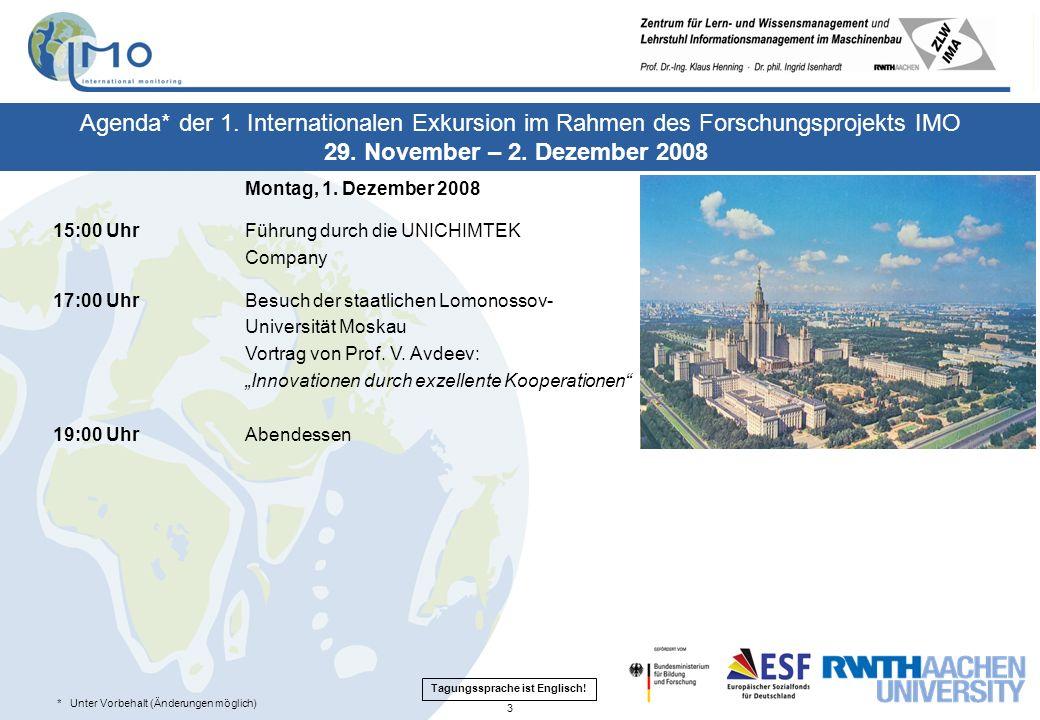 * Unter Vorbehalt (Änderungen möglich) Agenda* der 1. Internationalen Exkursion im Rahmen des Forschungsprojekts IMO 29. November – 2. Dezember 2008 M