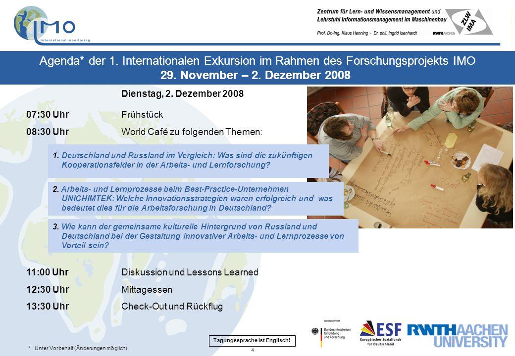 * Unter Vorbehalt (Änderungen möglich) Agenda* der 1. Internationalen Exkursion im Rahmen des Forschungsprojekts IMO 29. November – 2. Dezember 2008 D