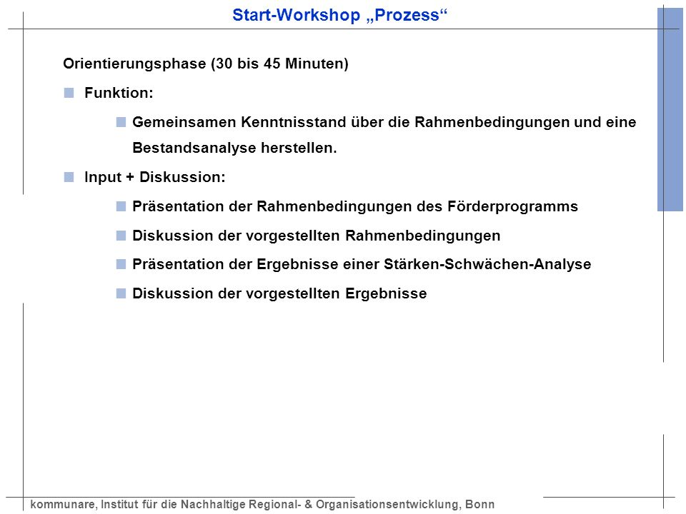 kommunare, Institut für die Nachhaltige Regional- & Organisationsentwicklung, Bonn Start-Workshop Prozess Orientierungsphase (30 bis 45 Minuten) Funkt