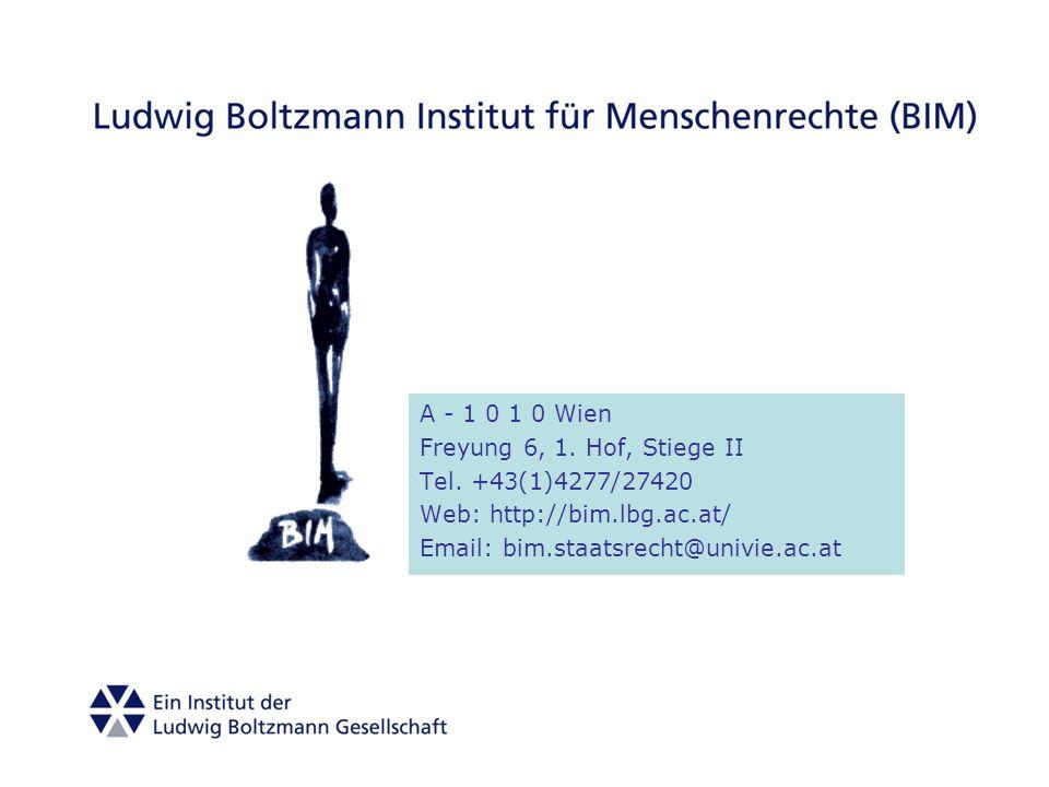 A - 1 0 1 0 Wien Freyung 6, 1. Hof, Stiege II Tel. +43(1)4277/27420 Web: http://bim.lbg.ac.at/ Email: bim.staatsrecht@univie.ac.at