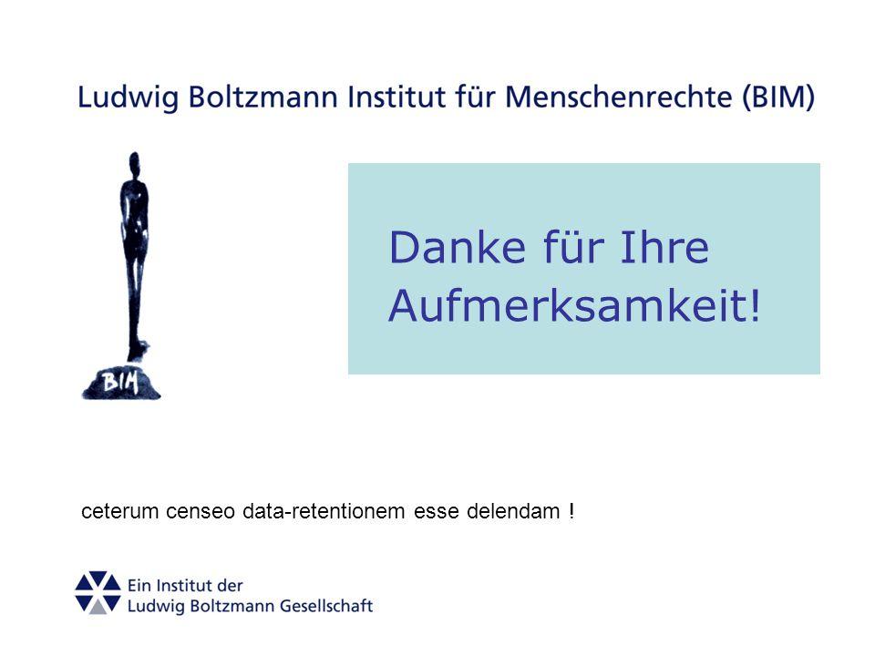 Danke für Ihre Aufmerksamkeit! ceterum censeo data-retentionem esse delendam !