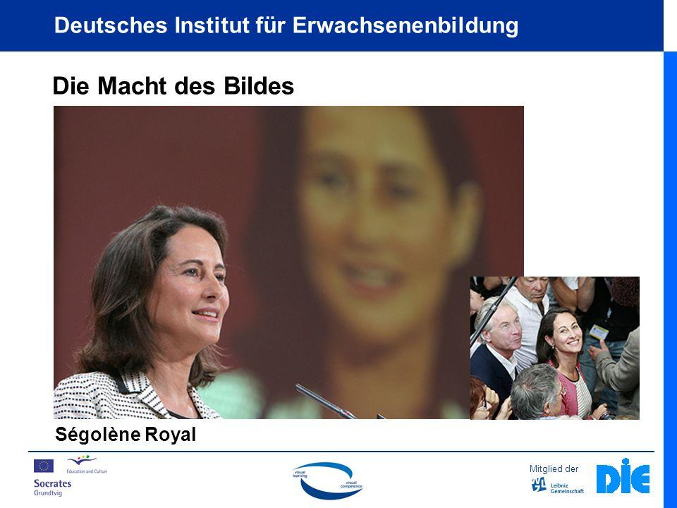 Mitglied der Deutsches Institut für Erwachsenenbildung Die Macht des Bildes Ségolène Royal