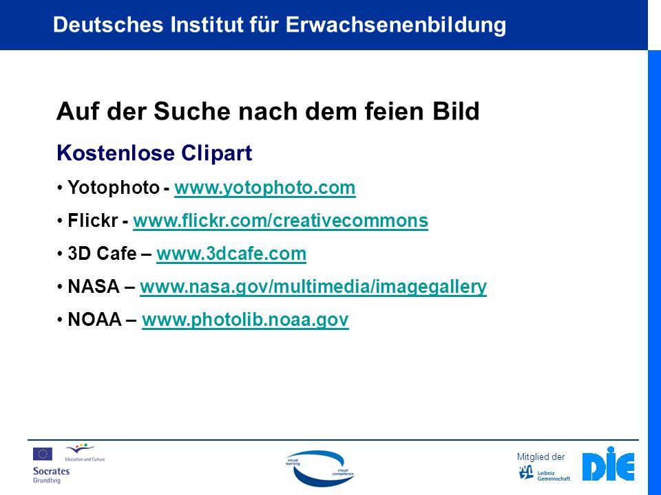 Mitglied der Deutsches Institut für Erwachsenenbildung Auf der Suche nach dem feien Bild Kostenlose Clipart Yotophoto - www.yotophoto.comwww.yotophoto.com Flickr - www.flickr.com/creativecommonswww.flickr.com/creativecommons 3D Cafe – www.3dcafe.comwww.3dcafe.com NASA – www.nasa.gov/multimedia/imagegallerywww.nasa.gov/multimedia/imagegallery NOAA – www.photolib.noaa.govwww.photolib.noaa.gov