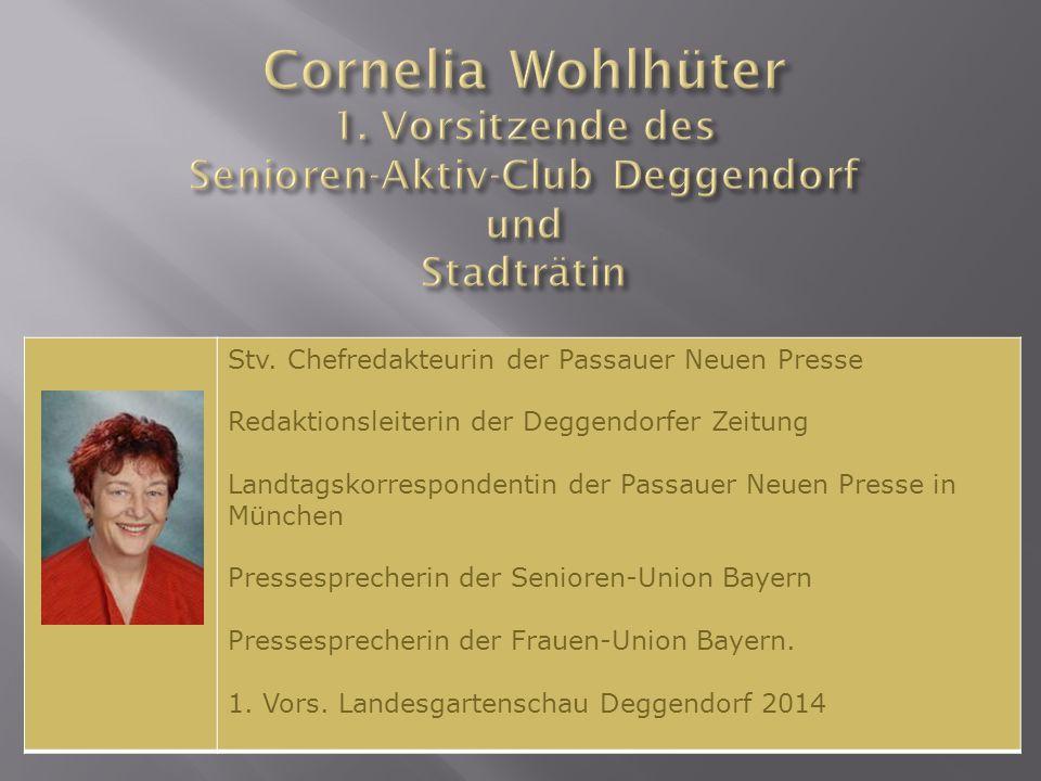 Stv. Chefredakteurin der Passauer Neuen Presse Redaktionsleiterin der Deggendorfer Zeitung Landtagskorrespondentin der Passauer Neuen Presse in Münche