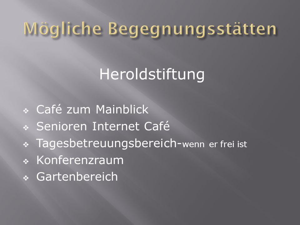 Heroldstiftung Café zum Mainblick Senioren Internet Café Tagesbetreuungsbereich- wenn er frei ist Konferenzraum Gartenbereich