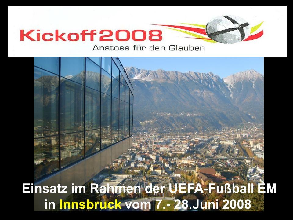 Mit Jesus in Österreich Einsatz im Rahmen der UEFA-Fußball EM in Innsbruck vom 7.- 28.Juni 2008