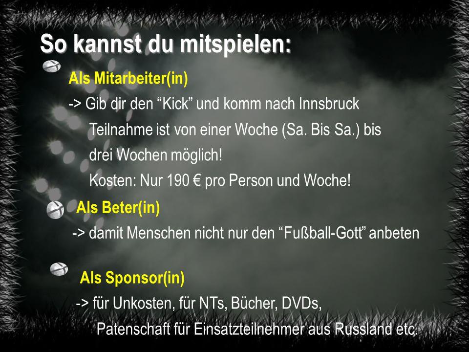 So kannst du mitspielen: Als Mitarbeiter(in) -> Gib dir den Kick und komm nach Innsbruck Teilnahme ist von einer Woche (Sa.