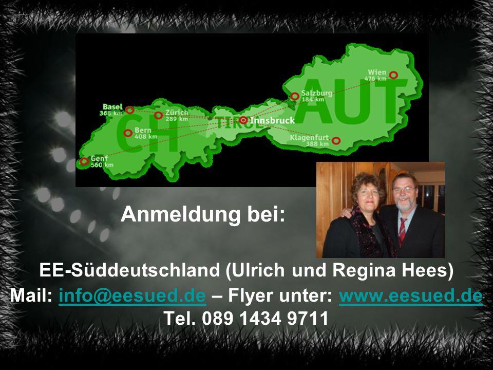 Anmeldung bei: EE-Süddeutschland (Ulrich und Regina Hees) Mail: info@eesued.de – Flyer unter: www.eesued.de Tel.