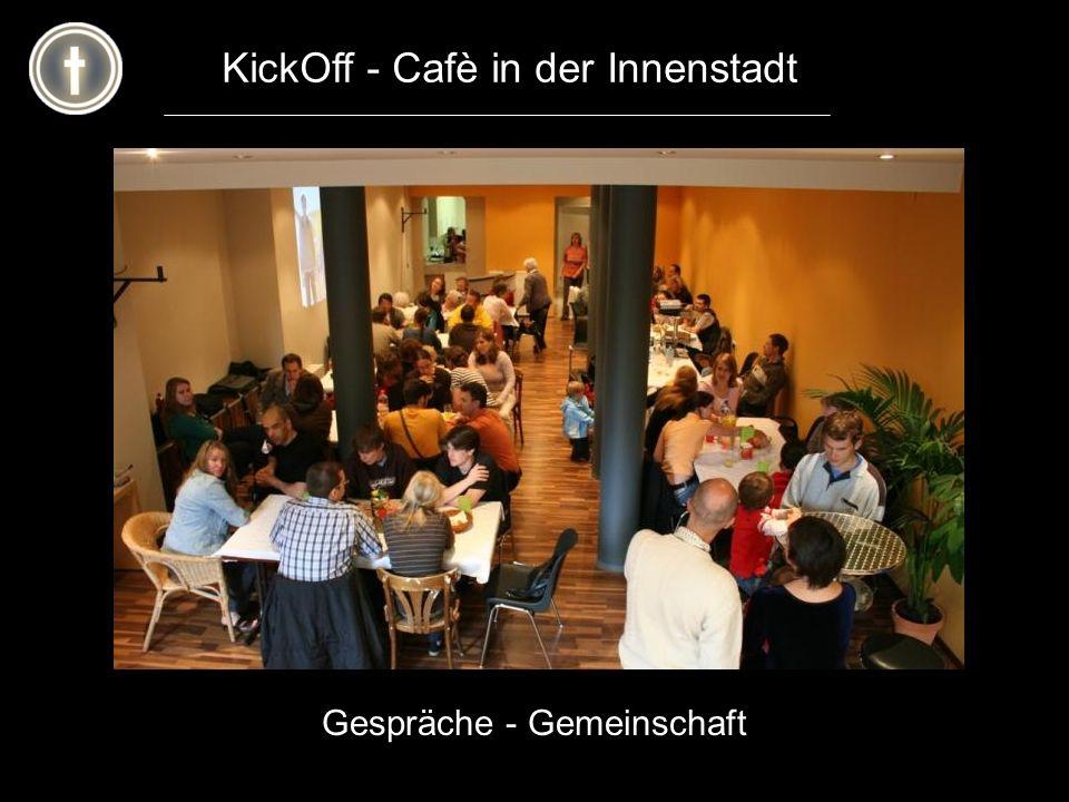KickOff - Cafè in der Innenstadt Gespräche - Gemeinschaft